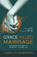 Grace Filled Marriage: Strengthened and Transformed Through God's Redemptive Love (Paperback)