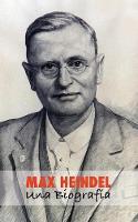 Max Heindel: Una Biograf a (Paperback)