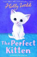 The Perfect Kitten - Holly Webb Animal Stories 41 (Paperback)