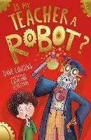 Is My Teacher A Robot? - My Babysitter is a Robot 2 (Paperback)