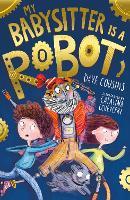 My Babysitter Is a Robot - My Babysitter is a Robot 1 (Paperback)