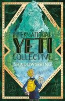 The International Yeti Collective: Shadowspring - The International Yeti Collective 2 (Paperback)