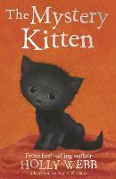 The Mystery Kitten - Holly Webb Animal Stories 44 (Paperback)