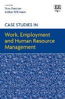 Case Studies in Work, Employment and Human Resource Management (Hardback)