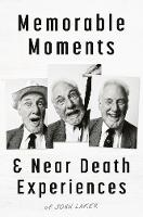 Memorable Moments and Near Death Experiences (Paperback)