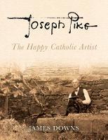 Joseph Pike: The Happy Catholic Artist (Paperback)