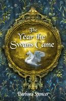 The Year the Swans Came - Swans (Paperback)