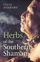 Herbs of the Southern Shaman - Companion to Herbs of the Northern Shaman (Paperback)