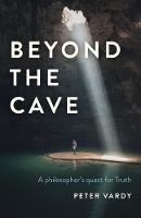 Beyond the Cave - A philosopher`s quest for Truth (Paperback)