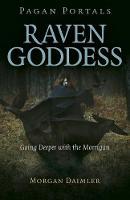 Pagan Portals - Raven Goddess - Going Deeper with the Morrigan (Paperback)