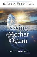 Earth Spirit: Saving Mother Ocean (Paperback)