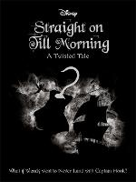 Disney Peter Pan: Straight on Till Morning - Twisted Tales (Paperback)