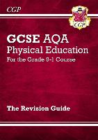 New GCSE Physical Education AQA Revision Guide - for the Grade 9-1 Course