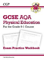 GCSE Physical Education AQA Exam Practice Workbook - for the Grade 9-1 Course (incl Answers)