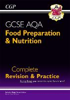 9-1 GCSE Food Preparation & Nutrition AQA Complete Revision & Practice (with Online Edn)