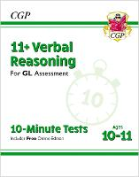 11+ GL 10-Minute Tests: Verbal Reasoning - Ages 10-11 (with Online Edition)