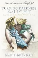 Turning Darkness into Light: A Natural History of Dragons book - A Natural History of Dragons 6 (Paperback)