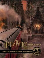 Harry Potter: The Film Vault - Volume 2: Diagon Alley, King's Cross & The Ministry of Magic - Harry Potter: The Film Vault 2 (Hardback)