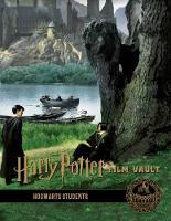 Harry Potter: The Film Vault - Volume 4: Hogwarts Students - Harry Potter: The Film Vault 4 (Hardback)