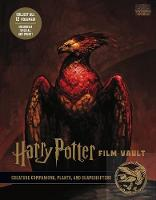 Harry Potter: The Film Vault - Volume 5: Creature Companions, Plants, and Shape-Shifters - Harry Potter: The Film Vault 5 (Hardback)