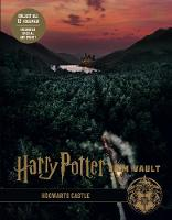Harry Potter: The Film Vault - Volume 6: Hogwarts Castle - Harry Potter: The Film Vault 6 (Hardback)