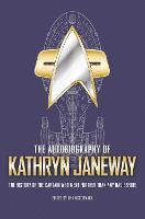 The Autobiography of Kathryn Janeway - Star Trek Autobiographies 3 (Hardback)