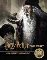 Harry Potter: The Film Vault - Volume 11: Hogwarts Professors and Staff - Harry Potter: The Film Vault 11 (Hardback)