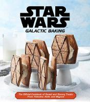 Star Wars - Galactic Baking (Hardback)