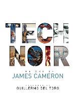 Tech Noir: The Art of James Cameron (Hardback)