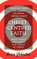 Christ-centred Faith (Paperback)