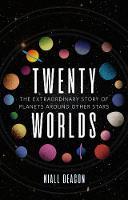 Twenty Worlds: The Extraordinary Story of Planets Around Other Stars - Universe (Hardback)