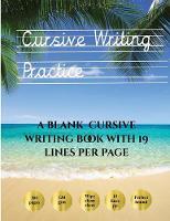 Cursive Writing Practice: 100 Blank Handwriting Practice Sheets for Cursive Writing. This Book Contains Suitable Handwriting Paper to Practice Cursive Writing - Cursive Writing Practice (Paperback)