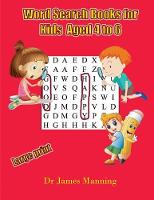 Word Search Books for Kids (aged 4 to 6): A large print children's word search book with word search puzzles for first and second grade students - Word Search Books for Kids (Aged 4 to 6) 1 (Paperback)