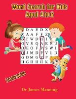 Word Search for Kids Aged 4 to 6: A large print children's word search book with word search puzzles for first and second grade children. - Word Search for Kids Aged 4 to 6 1 (Paperback)