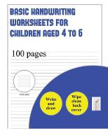 Basic Handwriting Worksheets for Children aged 4 to 6 (write and draw paper): 100 basic handwriting practice sheets for children aged 3 to 6: This book contains suitable handwriting paper for children who would like to practice their handwriting and draw - Basic Handwriting Worksheets for Children Aged 4 T 2 (Paperback)