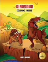 Dinosaur Coloring Sheets: A dinosaur coloring (colouring) book with 30 beautiful coloring (colouring) pages of dinosaurs for kids to color (colour) - Dinosaur Coloring Sheets 2 (Paperback)