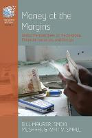 Money at the Margins: Global Perspectives on Technology, Financial Inclusion, and Design - The Human Economy (Paperback)
