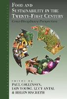 Food and Sustainability in the Twenty-First Century: Cross-Disciplinary Perspectives - Anthropology of Food & Nutrition 9 (Hardback)