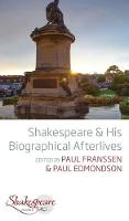Shakespeare and His Biographical Afterlives - Shakespeare & (Hardback)