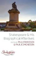 Shakespeare and His Biographical Afterlives - Shakespeare & (Paperback)