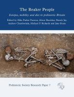 The Beaker People: Isotopes, Mobility and Diet in Prehistoric Britain - Prehistoric Society Research Papers 7 (Hardback)