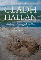 Cladh Hallan: Roundhouses and the dead in the Hebridean Bronze Age and Iron Age, Part I: stratigraghy, spatial organisation and chronology - Sheffield Environmental and Archaeological Research Campaign in the Hebrides 8 (Hardback)