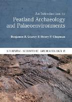 An Introduction to Peatland Archaeology and Palaeoenvironments - Studying Scientific Archaeology 6 (Paperback)