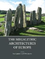 The Megalithic Architectures of Europe (Paperback)