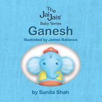 Ganesh - The Jai Jais Baby Series (Hardback)
