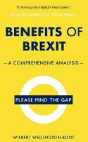 Benefits of Brexit: A Comprehensive Analysis - Benefits of Series 1 (Paperback)