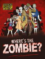 Where's the Zombie?: A Post-Apocalyptic Zombie Search and Find Adventure - Search and Find Activity (Paperback)