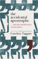 The Accidental Apostrophe: ... And Other Misadventures in Punctuation (Paperback)
