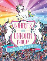 Where's the Unicorn Now?: A Magical Search and Find Book (Hardback)