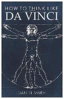 How to Think Like da Vinci (Paperback)